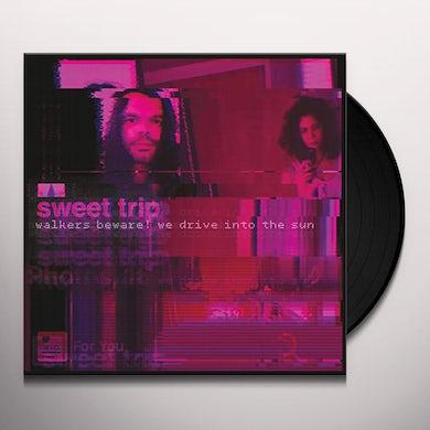 Sweet Trip WALKERS BEWARE! WE DRIVE INTO THE SUN / STAB/SLOW Vinyl Record