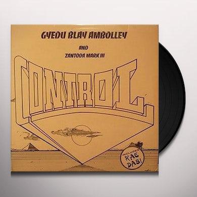 Gyedu-Blay Ambolley CONTROL Vinyl Record