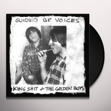 Guided By Voices KING SHIT & THE GOLDEN BOYS Vinyl Record