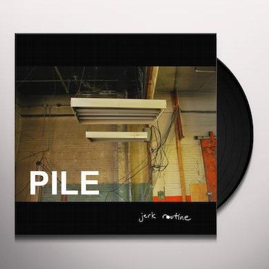 Pile JERK ROUTINE Vinyl Record