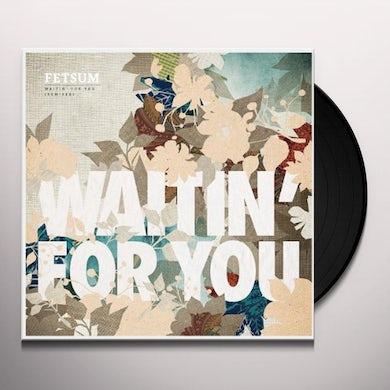 Fetsum WAITIN' FOR YOU (REMIXES) Vinyl Record
