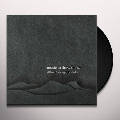 MUSIC TO DRAW TO: IO Vinyl Record
