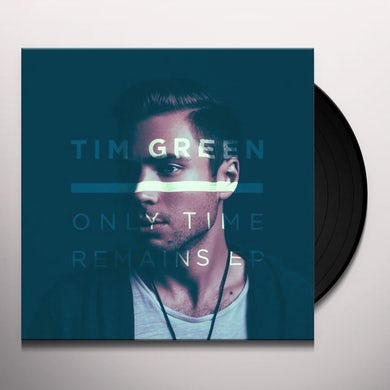 Tim Green ONLY TIME REMAINS Vinyl Record