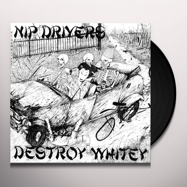 Nip Drivers DESTROY WHITEY Vinyl Record