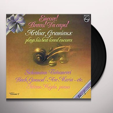 ENCORE! BRAVO! DA CAPO! ARTHUR GRUMIAUX PLAYS HIS Vinyl Record