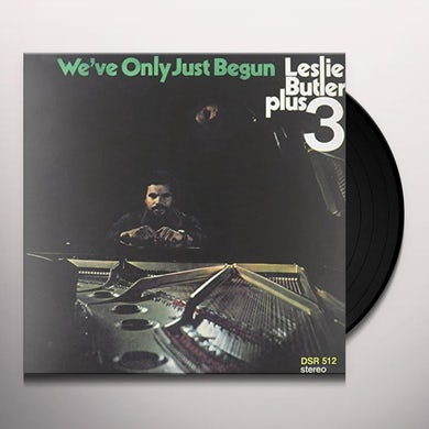 Leslie Butler WE'VE ONLY JUST BEGUN Vinyl Record