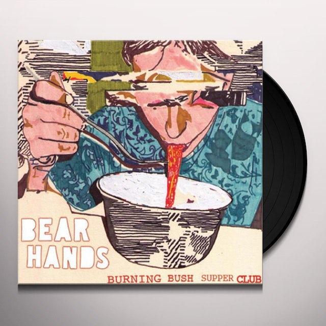 Bear Hands BURNING BUSH SUPPER CLUB Vinyl Record