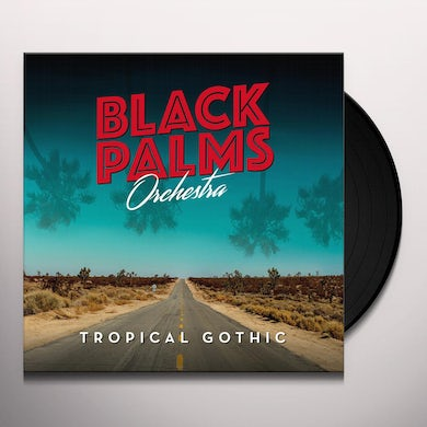 Black Palms Orchestra TROPICAL GOTHIC Vinyl Record