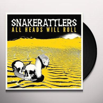 Snakerattlers ALL HEADS WILL ROLL Vinyl Record