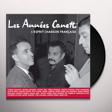 LES ANNEES CANETTI: L'ESPRIT CHANSON FRAN / VAR Vinyl Record