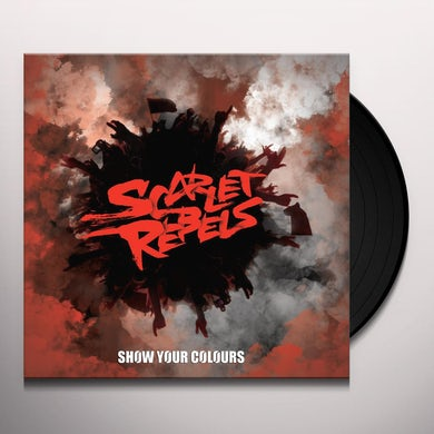 Scarlet Rebels SHOW YOUR COLOURS Vinyl Record