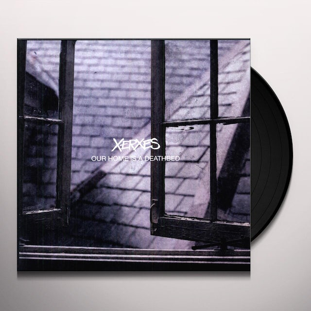 Xerxes OUR HOME IS A DEATHBED Vinyl Record