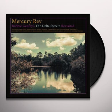 Mercury Rev BOBBIE GENTRY'S THE DELTA SWEETE REVISITED Vinyl Record