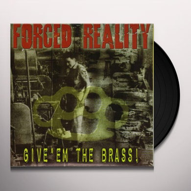 Forced Reality GIVE EM THE BRASS Vinyl Record