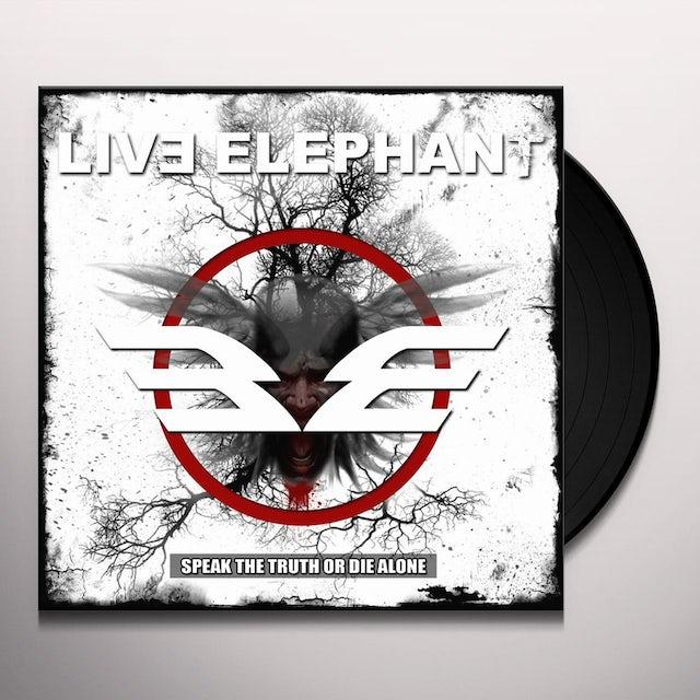 LIVE ELEPHANT SPEAK THE TRUTH OR DIE ALONE Vinyl Record