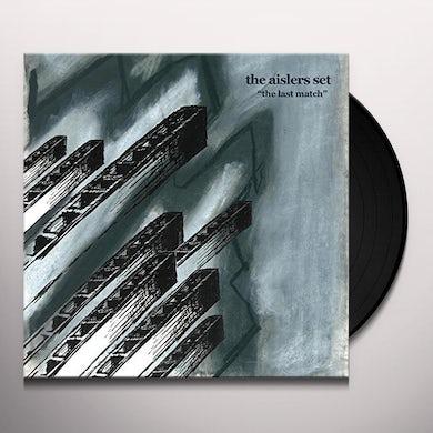 The Aislers Set LAST MATCH Vinyl Record