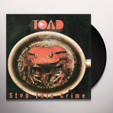 Toad STOP THIS CRIME Vinyl Record