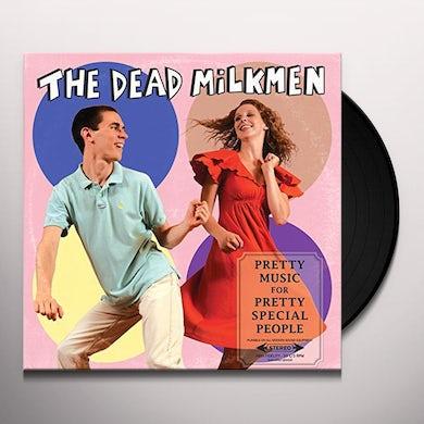 DEAD MILKMEN PRETTY MUSIC FOR PRETTY SPECIAL PEOPLE (Vinyl)