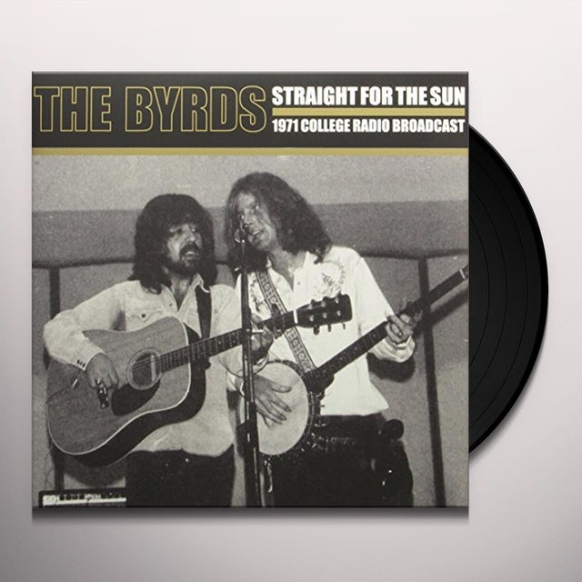 The Byrds STRAIGHT FOR THE SUN Vinyl Record - UK Release