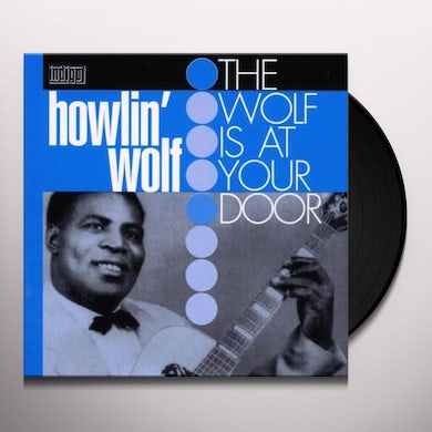 Howlin' Wolf WOLF AT YOUR DOOR Vinyl Record - 180 Gram Pressing, Spain Release