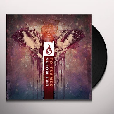 Like Moths to Flames DYING THINGS WE LIVE FOR Vinyl Record