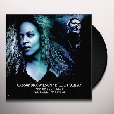 Cassandra Wilson YOU GO TO MY HEAD / THE MOOD THAT I'M IN Vinyl Record
