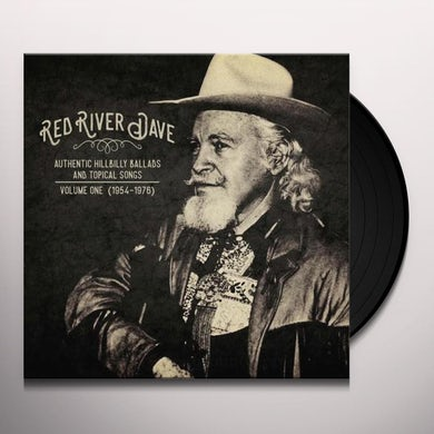 Red River Dave AUTHENTIC HILLBILLY BALLADS & TOPICAL SONGS: VOL 1 Vinyl Record