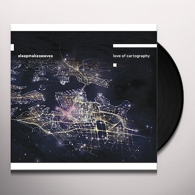 Sleepmakeswaves LOVE OF CARTOGRAPHY Vinyl Record