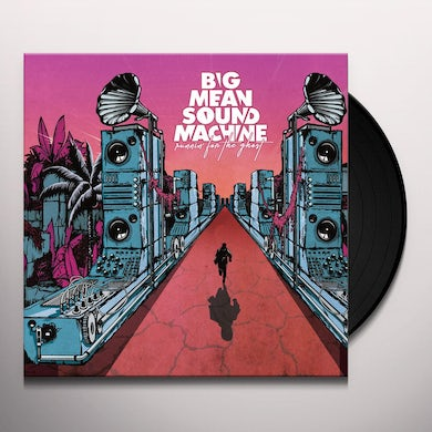 Big Mean Sound Machine RUNNIN' FOR THE GHOST Vinyl Record