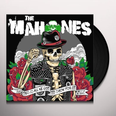 MAHONES 30 YEARS & THIS IS ALL WE'VE GOT TO SHOW FOR IT Vinyl Record