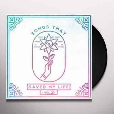 SONGS THAT SAVED MY LIFE VOL. 2 / VARIOUS Vinyl Record