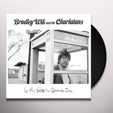 Bradley Wik / Charlatans IN MY YOUTH I'M GETTING OLD Vinyl Record