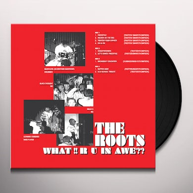 The Roots WHAT!! R U IN AWE?? Vinyl Record - Limited Edition