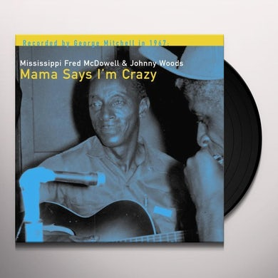 Fred Mcdowell MAMA SAYS I'M CRAZY Vinyl Record