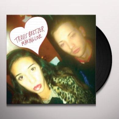 Travis Bretzer MAKING LOVE Vinyl Record