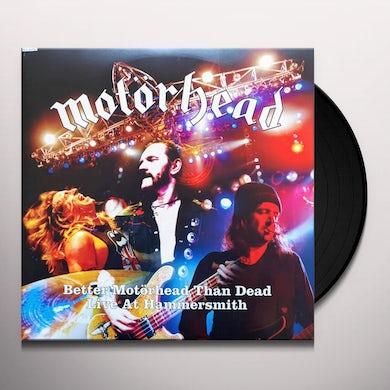 BETTER MOTORHEAD THAN DEAD (LIVE AT HAMMERSMITH) Vinyl Record