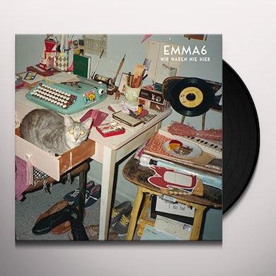 Emma6 WIR WAREN NIE HIER Vinyl Record