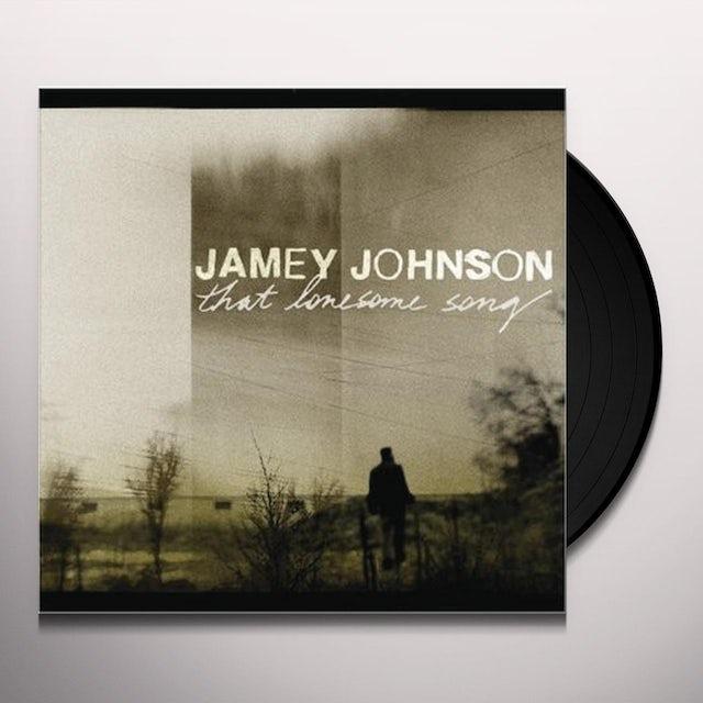 Jamey Johnson THAT LONESOME SONG Vinyl Record