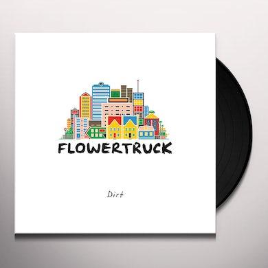 FLOWERTRUCK DIRT Vinyl Record