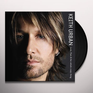 Keith Urban LOVE PAIN & THE WHOLE CRAZY THING Vinyl Record