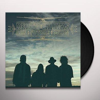 Death Hawks SUN FUTURE MOON Vinyl Record