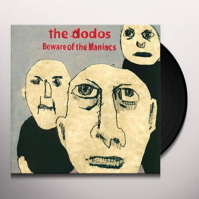 Dodos BEWARE OF THE MANIACS Vinyl Record
