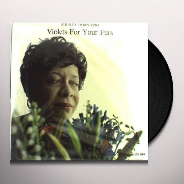 Shirley Horn VIOLETS FOR YOUR FURS-180 GRAM Vinyl Record