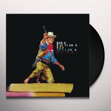 Born Ruffians RED YELLOW & BLUE Vinyl Record