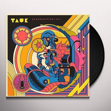 TAUK SHAPESHIFTER I & II Vinyl Record