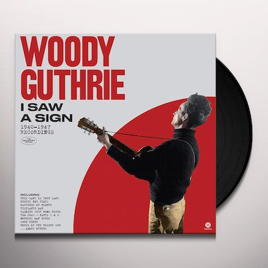 Woody Guthrie I SAW A SIGN: 1940-1947 RECORDINGS Vinyl Record - 180 Gram Pressing, Remastered