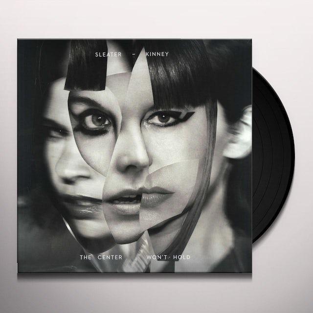 Sleater-Kinney CENTER WON'T HOLD Vinyl Record