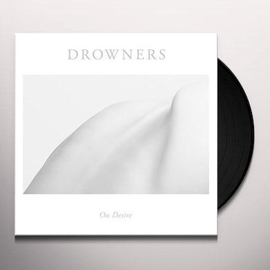 Drowners ON DESIRE Vinyl Record