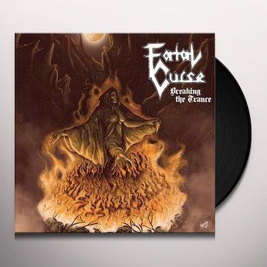 Fatal Curse BREAKING THE TRANCE Vinyl Record