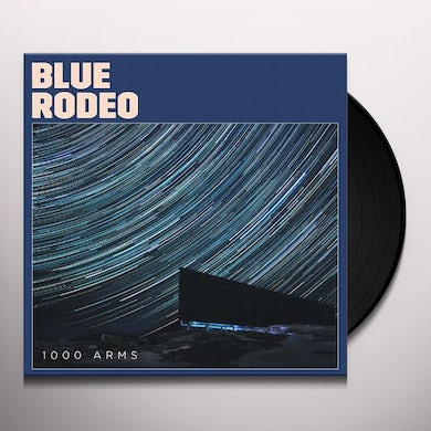 Blue Rodeo 1000 Arms Vinyl Record